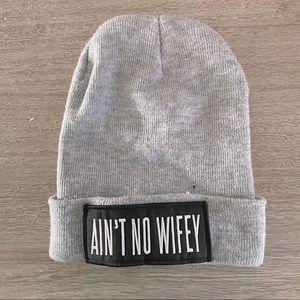Ain't No Wifey Beanie by Dimepiece LA